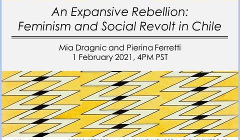 Flyer for Zoom talk for An Expansive Rebellion: Feminism and Social Revolt in Chile on 2/1/21 at 4PM