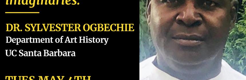 "Flyer for Zoom talk with Dr. Sylvester Ogbechie ""Godbearer: Yoruba Orisa, Black Atlantic Modernisms and Afrofuturist imaginaries"