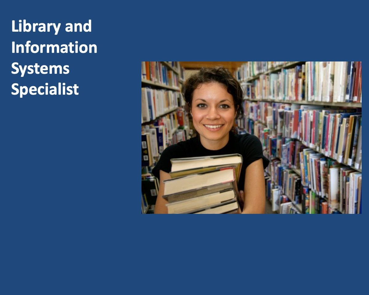 powerpoint slide with image of woman surrounded by books and holding books with text to the side that reads Library and Information Systems Specialist