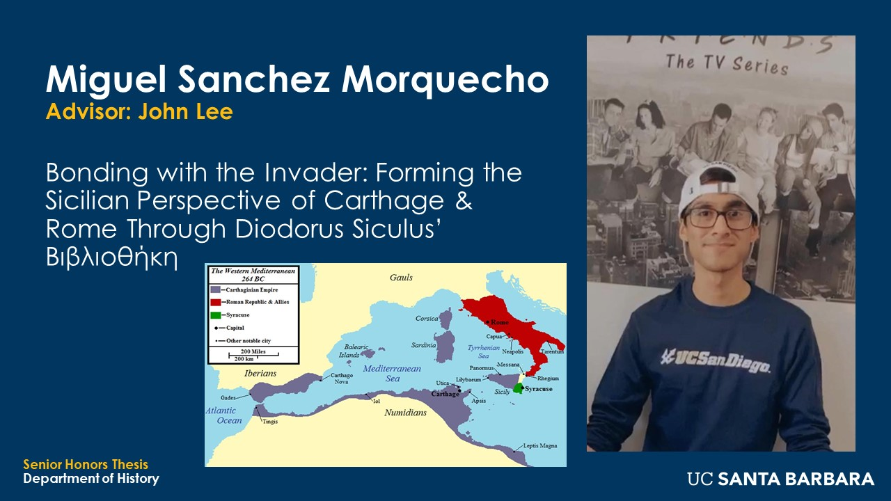 """Slide for Miguel Sanchez Morquecho. """"Bonding with the Invader: Forming the Sicilian Perspective of Carthage & Rome Through Diodorus Siculus' book"""""""