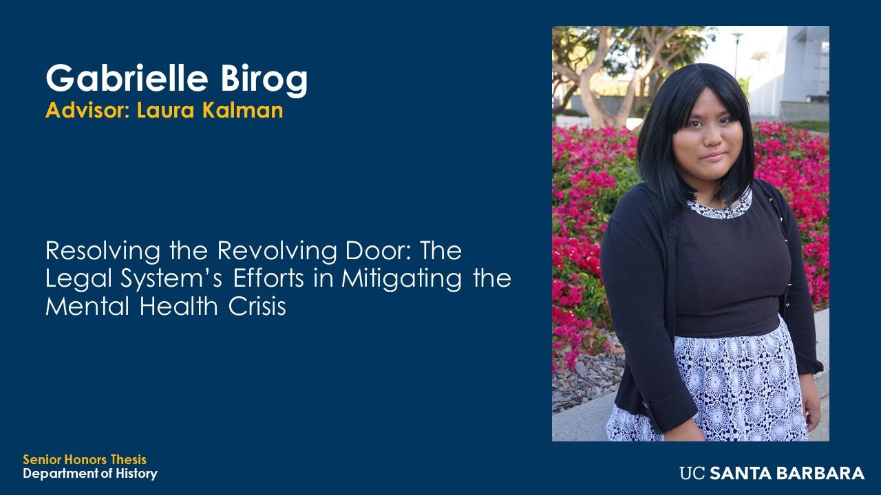 "Slide for Gabrielle Birog. ""Resolving the Revolving Door: The Legal System's Efforts in Mitigating the Mental Health Crisis"""