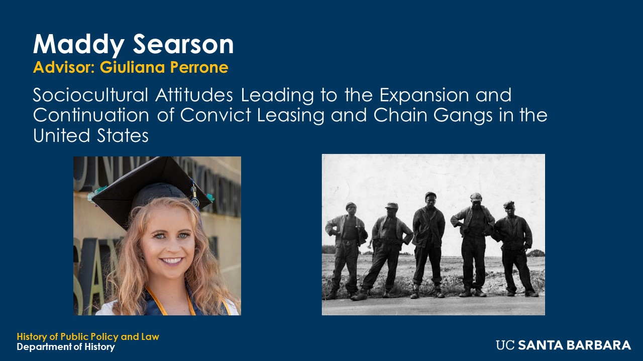 """Slide for Maddy Searson. """"Sociocultural Attitudes Leading to the Expansion and Continuation of Convict Leasing and Chain Gangs in the United States"""""""