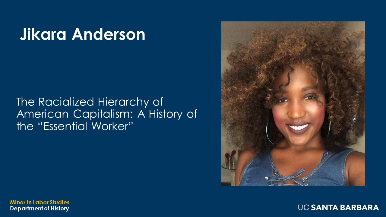 """Slide for Jikara Anderson. """"The Racialized Hierarchy of American Capitalis: A History of the 'Essential Worker'"""""""