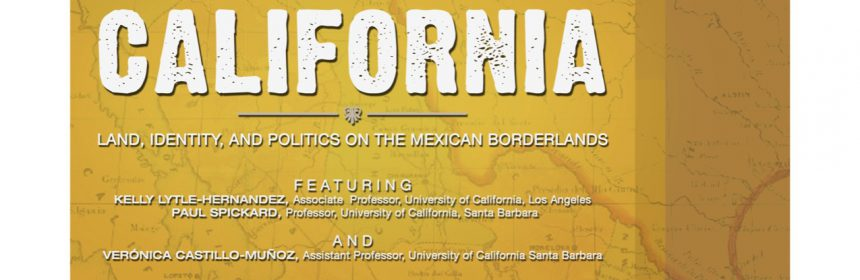 flyer for Book Launch: The Other California: Land, Identity, and Politics on the Mexican Borderlands by Verónica Castillo-Muñoz