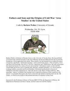 "flyer for Barbara Walker, ""Fathers and Sons and the Origins of Cold War 'Area Studies' in the United States"""