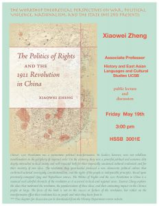flyer for The Politics of Rights and The 1911 Revolution in China, a talk by Xiaowei Zheng