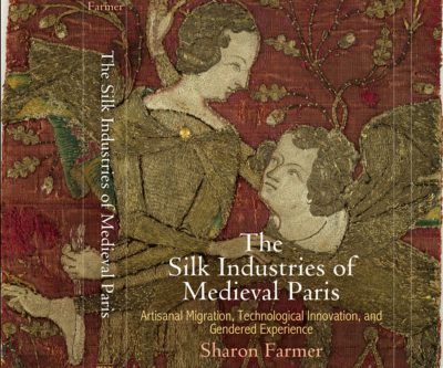 bookcover of Sharon Farmer's The Silk Industries of Medieval Paris Artisanal Migration, Technological Innovation, and Gendered Experience