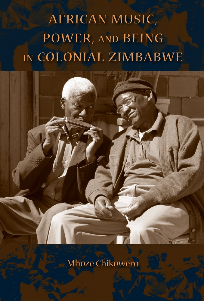 """African Music, Power, and Being in Colonial Zimbabwe"" book cover"